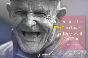 """Blessed are the pure in heart for they shall see God."" - Matthew 5:8 KJV"